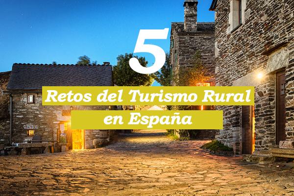 Retos Turismo Rural en España